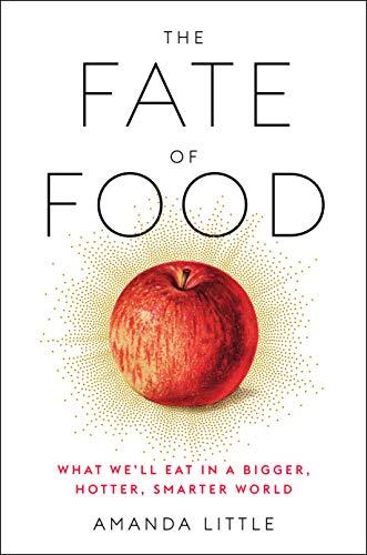 Quién es Amanda Little y qué tiene que ver con la crisis climática y el futuro de los alimentos